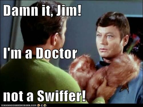 bones,Captain Kirk,clean,damn it,DeForest Kelley,dirty,im-a-doctor-not-an-x,jim,McCoy,Shatnerday,swiffer,tribbles,William Shatner
