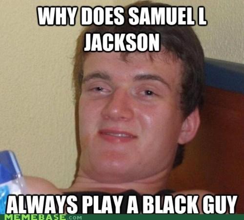 black,higgs,Memes,racism,Samuel L Jackson