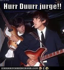 Hurr Duurr jurge!!