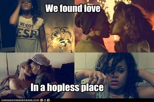 We found love in a hopeless place