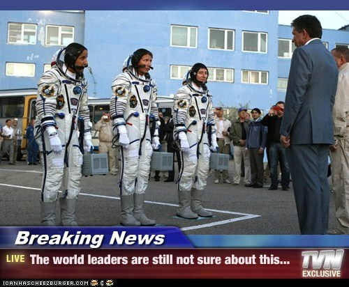 Breaking News - The world leaders are still not sure about this...