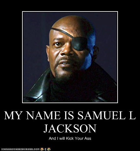 MY NAME IS SAMUEL L JACKSON