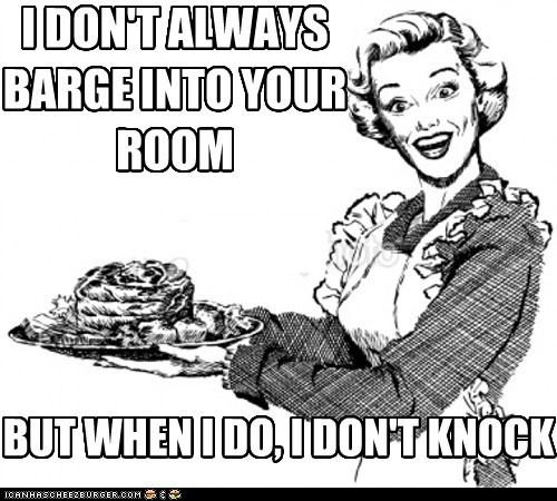 knock,mom,rude,scumbag