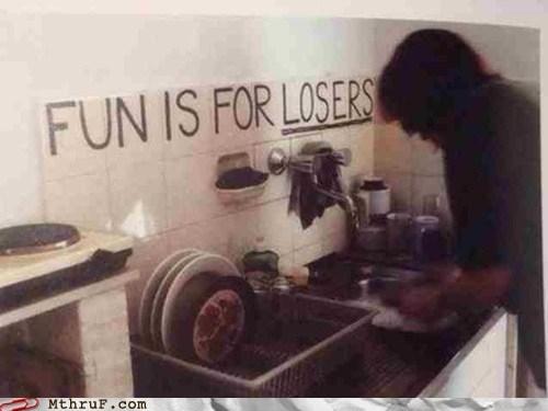 fun,fun is for losers,no play,work hard