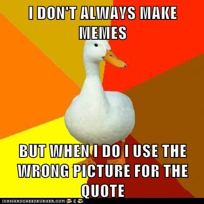 "Technologically Impaired Duck: It's Pronounced ""Meh-Meh"""