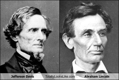 Jefferson Davis Totally Looks Like Abraham Lincoln