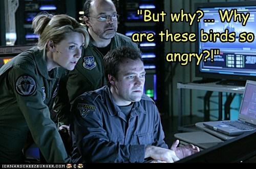amanda tapping,angry birds,confusion,joe flanigan,john sheppard,samantha carter,Stargate,stargate atlantis,why
