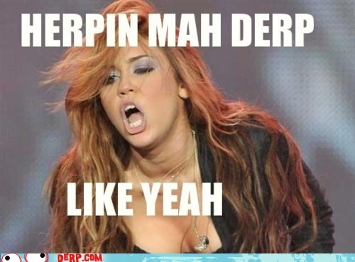 derp,miley cyrus,Music,party in the usa,song