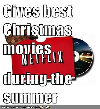 Gives best Christmas movies  during the summer