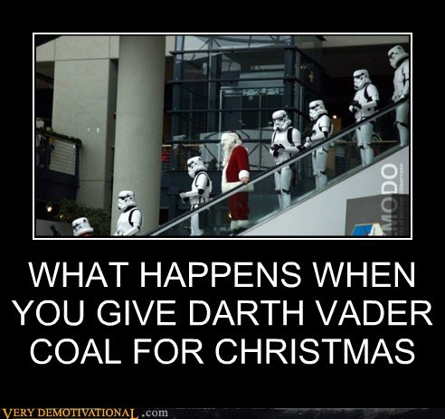 WHAT HAPPENS WHEN YOU GIVE DARTH VADER COAL FOR CHRISTMAS