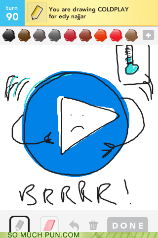 cold,coldplay,double meaning,draw something,feeling,Hall of Fame,icon,literalism,play