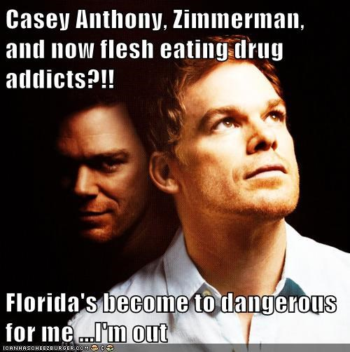 Florida: So Bad Even Dexter's Gotta Bail