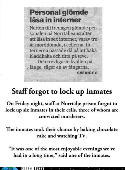 chocolate cake,engrish funny,g rated,Hall of Fame,inmates,jail,norrtalje,norrtalje prison,prison,Sweden