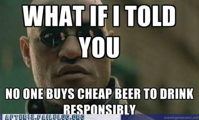 cheap beer,drink responsibly,ipa,labatt blue,matrix,Morpheus,neo,red hook