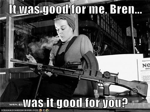 It was good for me, Bren...  was it good for you?