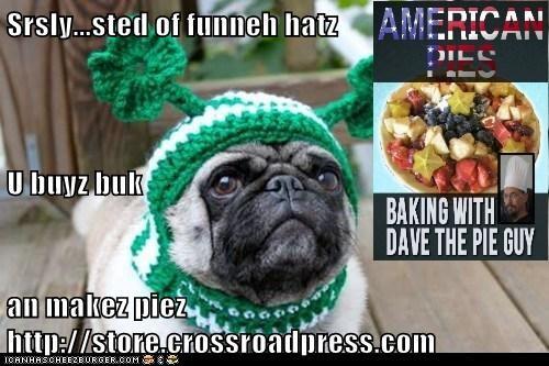 Srsly...sted of funneh hatz  U buyz buk an makez piez http://store.crossroadpress.com