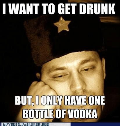 everclear,First World Problems,only one bottle of vodka,russia,russian problems,russian world problems,vodka