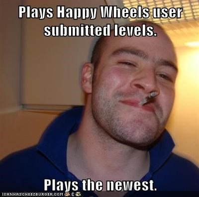Plays Happy Wheels user submitted levels.  Plays the newest.