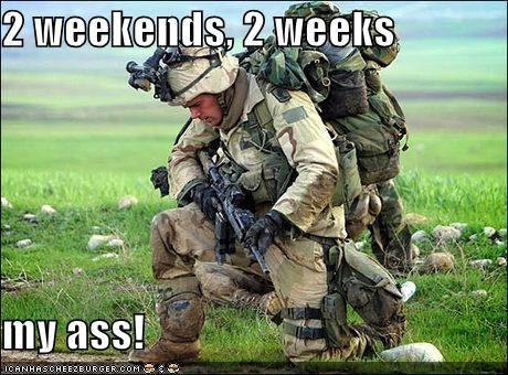2 weekends, 2 weeks  my ass!