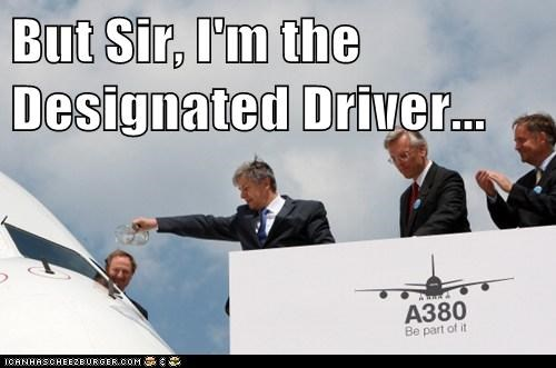 But Sir, I'm the Designated Driver...