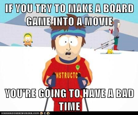 a bad time,board game,Memes,movies,ski instructor