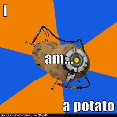 I am... a potato