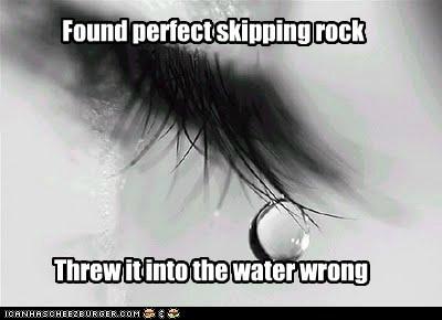 emolulz,First World Problems,rocks,skipping,water