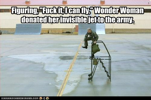 """Figuring, """"f*ck it, I can fly,"""" Wonder Woman donated her invisible jet to the army."""