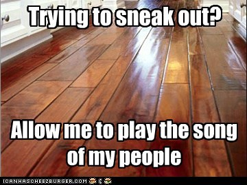 Trying to sneak out?