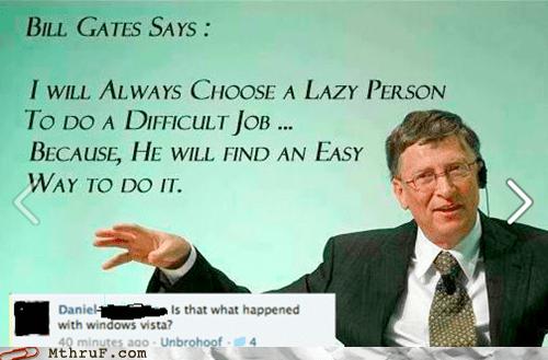 Bill Gates,lazy person,microsoft,server,vista,windows,Windows Vista