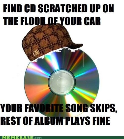 album,CD,scratch,Scumbag Steve,skip