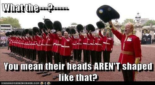 What the---?-----  You mean their heads AREN'T shaped like that?