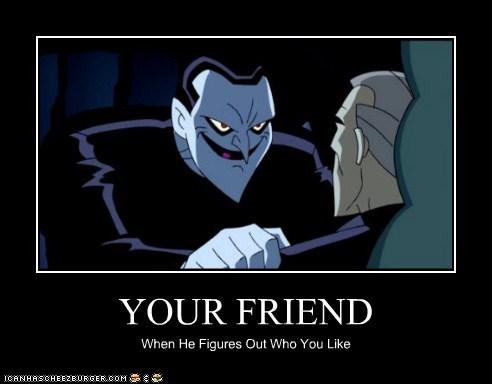 YOUR FRIEND
