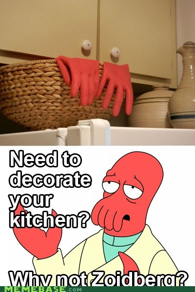 cabinet,gloves,kitchen,puns,Why Not,Zoidberg
