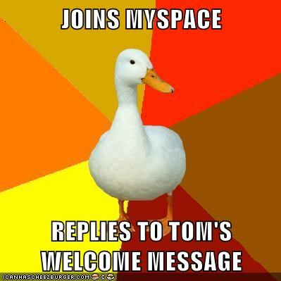 JOINS MYSPACE  REPLIES TO TOM'S WELCOME MESSAGE