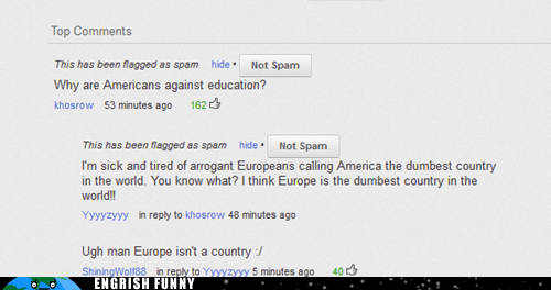 Oh Yeah, Well America is the Dumbest Continent!