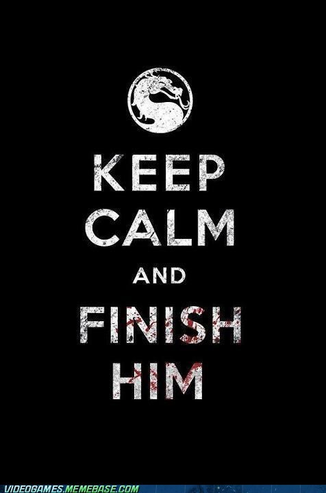 finish him,keep calm,meme,Mortal Kombat