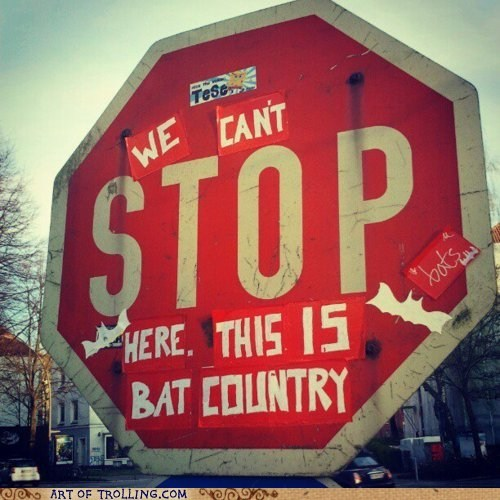 bat country,IRL,sign,stop,stop sign
