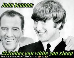 John Lennon:  Watches you while you sleep
