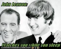 John Lennon:  Watches you while you sleep