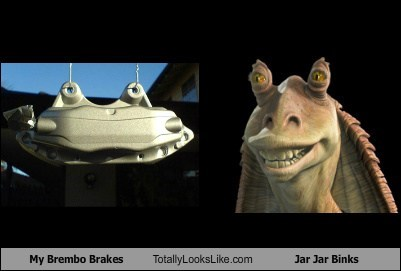 My Brembo Brakes Totally Looks Like Jar Jar Binks