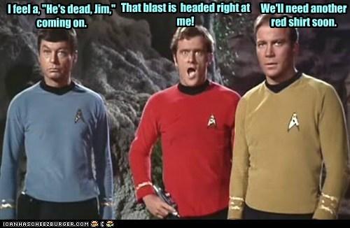 blast,Captain Kirk,DeForest Kelley,die,hes-dead,McCoy,red shirt,Shatnerday,Star Trek,William Shatner