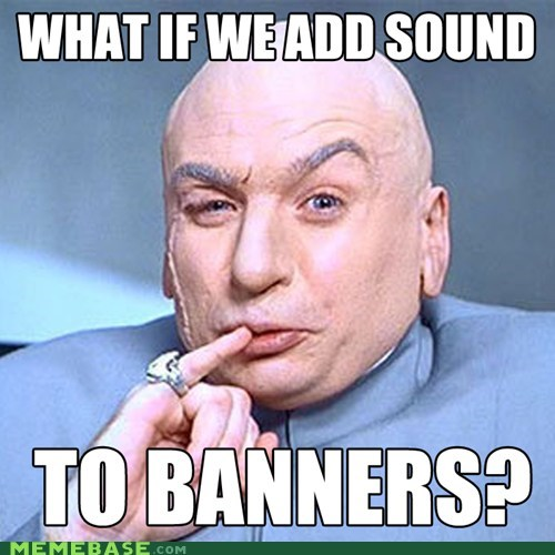 Annoying Banners Everywhere