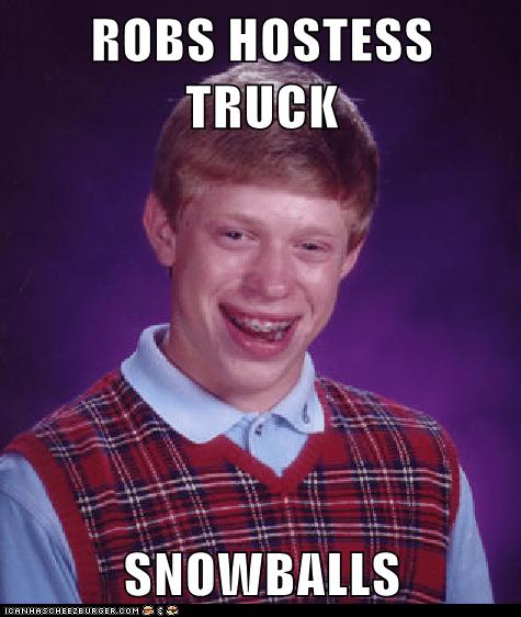 bad luck brian,gross,hostess,Memes,snacks,snowballs