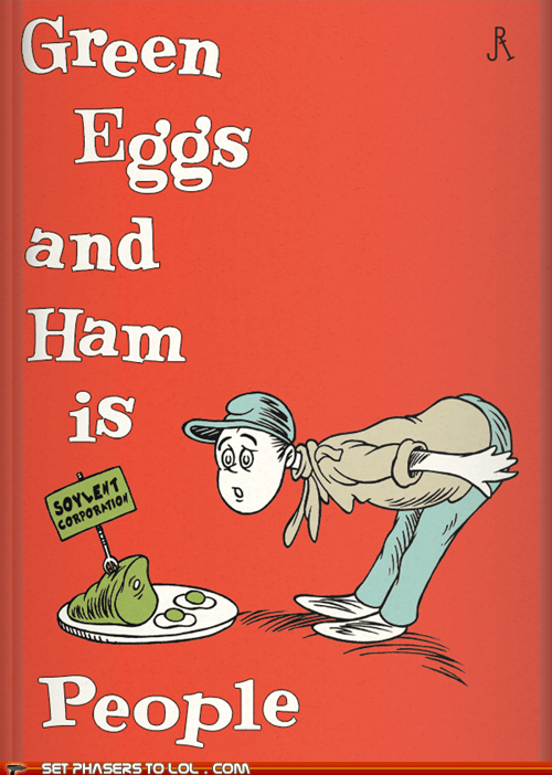 childrens book,dr seuss,green eggs and ham,Soylent Green,soylent green is people