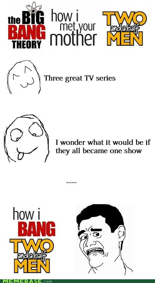 big bang,HIMYM,Rage Comics,TV,two and a half men,your mother