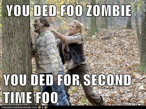YOU DED FOO ZOMBIE  YOU DED FOR SECOND TIME FOO