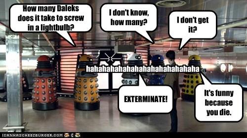 daleks,die,doctor who,Exterminate,humor,jokes,laughing,lightbulb,Matt Smith,the doctor