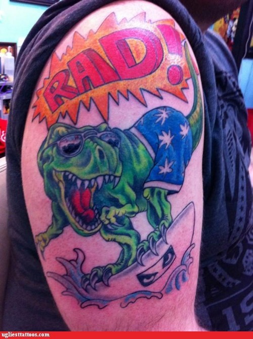 dinosaur,g rated,Hall of Fame,rad,surfing,t rex,Ugliest Tattoos