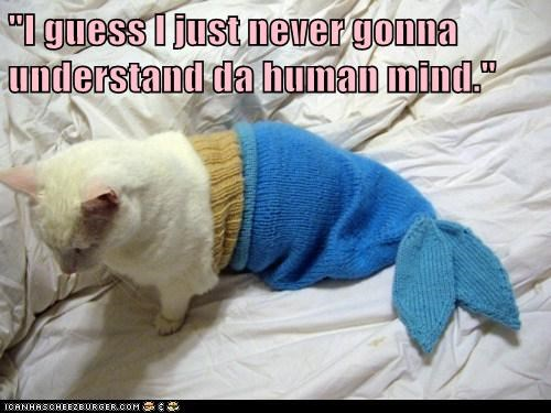 """I guess I just never gonna understand da human mind."""